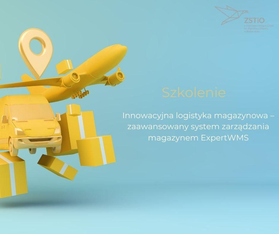 """plakat informacyjny, niebieskie tło, żółte obrazki przedstawiające samolot, paczki, auto dostawcze, napis szkolenie Innowacyjna logistyka magazynowa – zaawansowany system zarządzania magazynem ExpertWMS"""""""