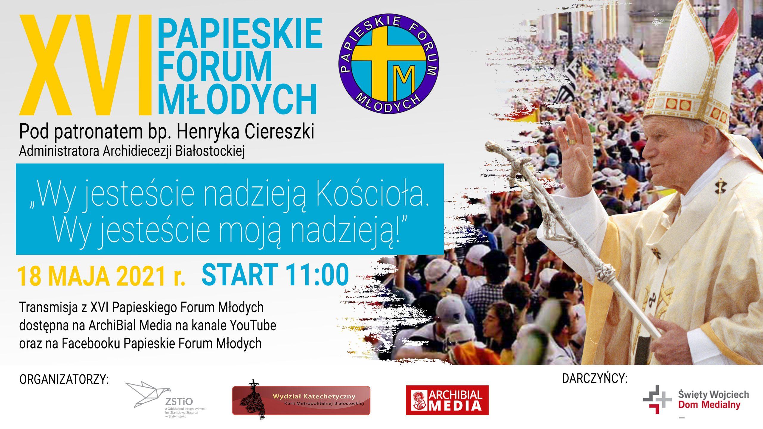 plakat informacyjny Papieskiego Forum Młodych, 18 maja o godzinie 11
